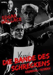 DIE BANDE DES SCHRECKENS: Edgar-Wallace-Werkausgabe, Band 7
