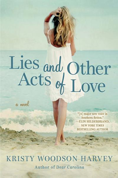 Download Lies and Other Acts of Love Book