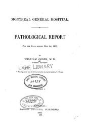 Montreal General Hospital: Pathological Report for the Year Ending May 1st, 1877