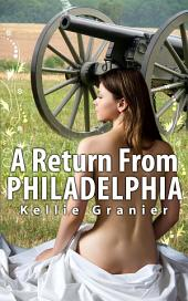 A Return From Philadelphia :Historical Erotic Sex Story: (Adults Only Erotica)