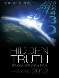 Hidden Truth from Prophecy—Beyond 2012