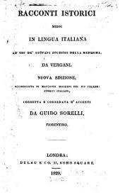 Racconti istorici messi in lingua italiana ad uso de' giovani studiosi della medesima ...