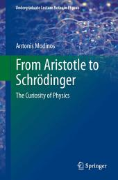 From Aristotle to Schrödinger: The Curiosity of Physics