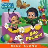 Bug Parade Nickelodeon Read-Along (Bubble Guppies)
