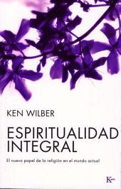 Espiritualidad integral: El nuevo papel de la religión en el mundo actual