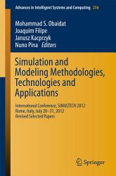 Simulation and Modeling Methodologies  Technologies and Applications PDF