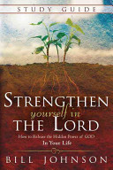 Strengthen Yourself in the Lord Study Guide  How to Release the Hidden Power of God in Your Life