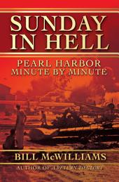 Sunday in Hell: Pearl Harbor Minute by Minute