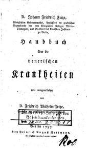 D. Johann Friedrich Fritze ... Handbuch über die venerischen Krankheiten