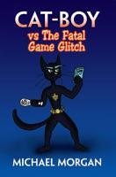 Cat Boy Vs the Fatal Game Glitch PDF