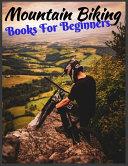 Mountain Biking Book For Beginners