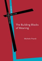 The Building Blocks of Meaning: Ideas for a philosophical grammar