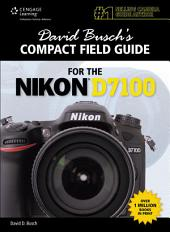 David Busch's Compact Field Guide for the Nikon® D7100, 1st ed.: Part 7100