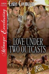 Love Under Two Outcasts [The Lusty, Texas Collection]