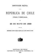 Constitución política de la República de Chile: jurada y promulgada el 25 de mayo de 1833, con las reformas efectuadas hasta el 26 de junio de 1893