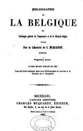 Bibliographie de la Belgique, ou catalogue général de l'imprimerie et de la librairie belges ...: Volume20
