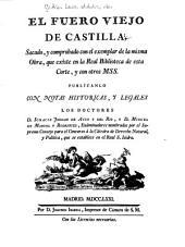El Fuero viejo de Castilla: sacado, y comprobado con el exemplar de la misma obra, que exîste en la Real Biblioteca de esta corte, y con otros mss
