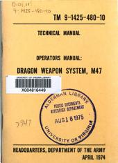 Operators Manual: DRAGON Weapon System, M47