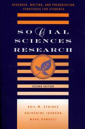 Social Sciences Research: Research, Writing, and Presentation Strategies for Students, Edition 2