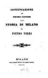 Storia di Milano: Continuatione di Pietro Custodi alle Storia di Milano di Pietro Verri, Volume 3