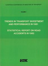 Trends in Transport Investment and Expenditure in 1981. Statistical Report on Road Accidents in 1982 [29th Annual Report. Activity of the Conference]: Volume 2