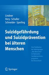 """Suizidgefährdung und Suizidprävention bei älteren Menschen: Eine Publikation der Arbeitsgruppe """"Alte Menschen"""" im Nationalen Suizidpräventionsprogramm für Deutschland"""