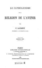 Le Catholicisme et la Religion de l'Avenir