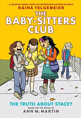 The Truth About Stacey  Full Color Edition  The Baby Sitters Club Graphix  2