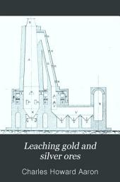 Leaching Gold and Silver Ores: The Plattner and Kiss Processes