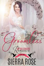 Groomless - Part 2 (My Billionaire Romance)