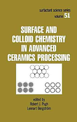 Surface and Colloid Chemistry in Advanced Ceramics Processing PDF