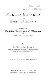 Field Sports of the North of Europe: A Narrative of Angling, Hunting, and Shooting in Sweden and Norway