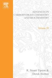 Advances in Carbohydrate Chemistry and Biochemistry: Volume 29