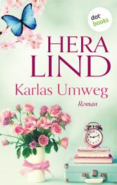 Karlas Umweg: Roman