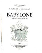 Babylone: tragédie en quatre actes