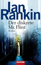 Der diskrete Mr. Flint: Roman