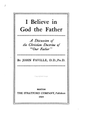 """I Believe in God the Father: A Discussion of the Christian Doctrine of """"Our Father"""""""