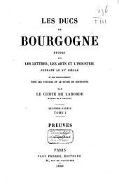 Les ducs de Bourgogne: études sur les lettres, les arts et l'industrie pendant le XVe siècle et plus particulièrement dans les Pays-Bas et le duché de Bourgogne, Volume1