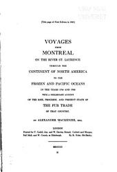 Voyages from Montreal, on the River St. Laurence, Through the Continent of North America, to the Frozen and Pacific Oceans; in the Years 1789 and 1793: With a Preliminary Account of the Rise, Progress, and Present State of the Fur Trade of that Country. : Illustrated with Maps
