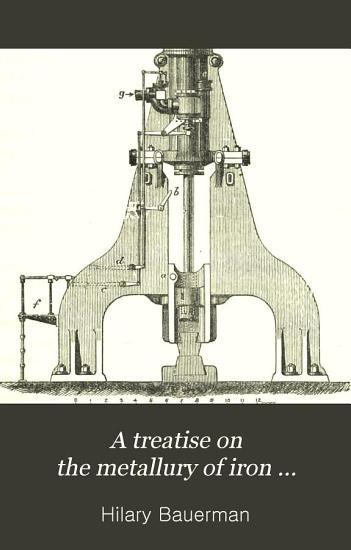 A Treatise on the Metallury of Iron     PDF