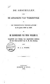 De geschillen over de afdanking van 't krijgsvolk in de Vereenigde Nederlanden in de jaren 1649 en 1650 en de handelingen van prins Willem II: Nummers 40-41
