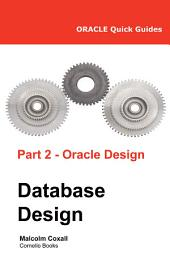 Oracle Quick Guides - Part 2 - Oracle Database Design