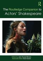 The Routledge Companion to Actors  Shakespeare PDF