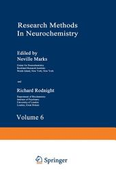 Research Methods in Neurochemistry: Volume 6