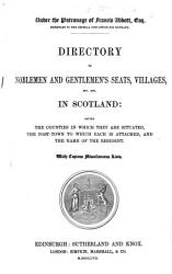 Directory To Noblemen And Gentlemen S Seats Villages Etc In Scotland To Which Are Added Tables Shewing The Despatch And Arrival Of The Mails Throughout Scotland And Transmission Of Letters Compiled By A G Findlay Corrected And Edited By G Thomson Book PDF