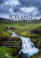 Epic Landscapes of Iceland: A visual guide through some of Iceland's most captivating landscapes