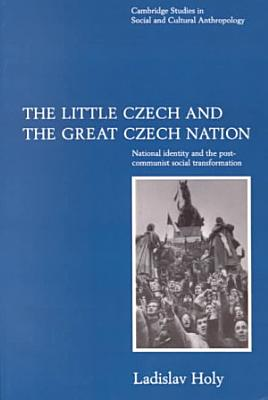 The Little Czech and the Great Czech Nation PDF
