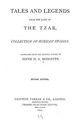 Tales and Legends from the Land of the Tzar: Collection of Russian Stories