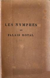 Les nymphes du Palais-Royal: leurs mœurs, leurs expressions d'argot, leur élévation, retraite et décadence