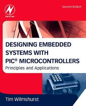 Designing Embedded Systems with PIC Microcontrollers: Principles and Applications, Edition 2